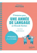 Pédagogie pratique - 11 histoires pour une année de langage en GS maternelle - PDF WEB - Ed. 2020
