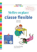 Pratiquer autrement - Mettre en place la classe flexible - PDF Web - Ed. 2021