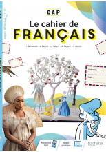 Français CAP - Cahier de l'élève - Éd. 2021