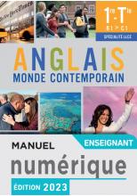 Anglais Monde Contemporain 1re/Tle Spécialité LLCE - Manuel numérique enseignant - Ed. 2021