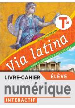 Via latina Tle - Livre-cahier numérique élève - Ed. 2021