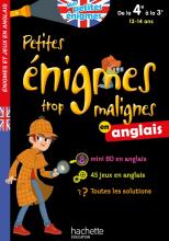 Petites énigmes trop malignes - Anglais de la 4e à la 3e - Cahier de vacances 2021
