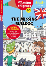 The Missing Bulldog - Mes petites énigmes 6e/5e - Cahier de vacances 2021
