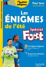 Les énigmes de l'été Spécial Foot pour tous dès 10 ans - Cahier de vacances 2021