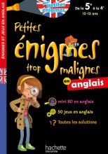 Petites énigmes trop malignes - Anglais de la 5e à la 4e - Cahier de vacances 2021