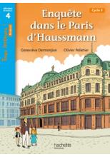 Enquête dans le Paris d'Haussmann - Tous lecteurs ! Roman Niveau 4 - Num enseigna - Ed. 2020