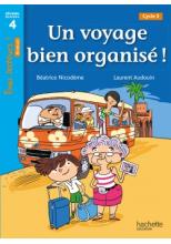 Un voyage bien organisé ! Niveau 4 - Tous lecteurs ! Romans - Numérique élève - Ed. 2020
