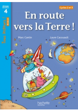 En route vers la Terre ! Niveau 4 - Tous lecteurs ! Roman - Numérique élève - Ed. 2020