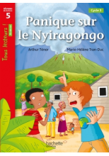Panique sur le Nyiragongo Niveau 5 - Tous lecteurs ! Romans - Numérique élève - Ed. 2020