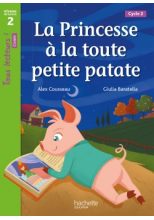 La Princesse à la toute petite patate Niveau 2 - Tous lecteurs ! Romans - Numérique enseignant -2020