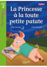 La Princesse à la toute petite patate Niveau 2 - Tous lecteurs ! Romans - Numérique élève -2020