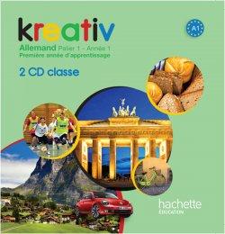 Kreativ Année 1 Palier 1 - Allemand - CD audio classe - Edition 2013