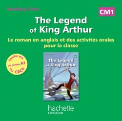 Reading Time CM1 - Legend of King Arthur - CD audio - Ed. 2014