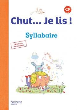 Chut... Je lis ! Méthode de lecture CP - Syllabaire - Ed. 2016
