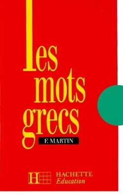 Les mots grecs - 6e à 3e - Livre de l'élève - Edition 1990