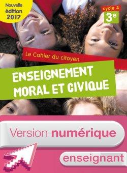 Version numérique enseignant Cahier du citoyen cycle 4 / 3e - éd. 2017