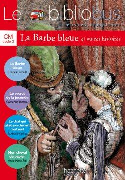 Le Bibliobus N° 2 CM - La Barbe bleue - Livre de l'élève - Ed.2003