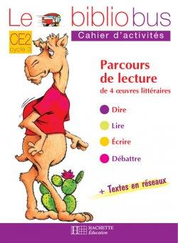 Le Bibliobus N°1 CE2 - Comment le chameau acquit sa bosse - Cahier d'activités - Ed.2003