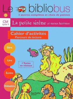 Le Bibliobus N° 5 CM - La Petite Sirène - Cahier d'activités - Ed.2004