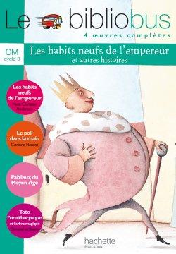 Le Bibliobus n° 7 CM - Les Habits neufs de l'empereur - Livre de l'élève - Ed.2005