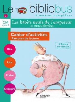 Le Bibliobus n° 7 CM - Les Habits neufs de l'empereur - Cahier d'activités - Ed.2005