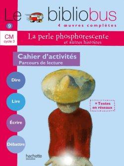 Le Bibliobus n° 9 CM - La Perle phosphorescente - Cahier d'activités - Ed.2005