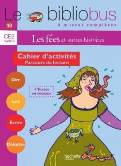 Le Bibliobus N° 10 CE2 - Les Fées - Cahier d'activités - Ed.2005
