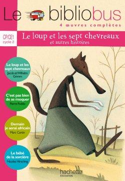 Le Bibliobus N° 14 CP/CE1 - Le Loup et les sept chevreaux - Livre de l'élève - Ed.2006