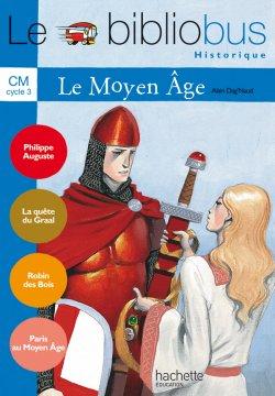 Le Bibliobus N° 18 CM - Le Moyen Age - Livre de l'élève - Ed.2006