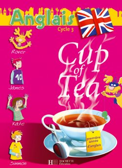 Cup of Tea Anglais CE2 - Livre de l'élève - Ed.2006