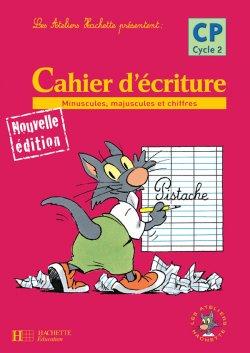 Les Ateliers Hachette Max, Jules et leurs copains CP - Cahier d'écriture - Ed.2006