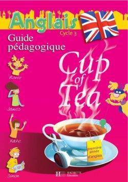 Cup of Tea Anglais CE2 - Guide pédagogique et flashcards - Ed.2006