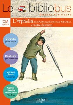 Le Bibliobus N° 24 CM - Contes d'ailleurs - Livre de l'élève - Ed.2007