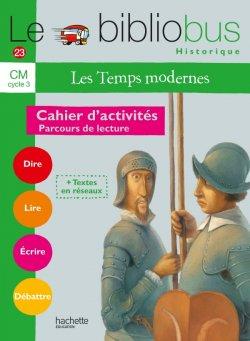 Le Bibliobus N° 23 CM - Les Temps modernes - Cahier d'activités - Ed.2007