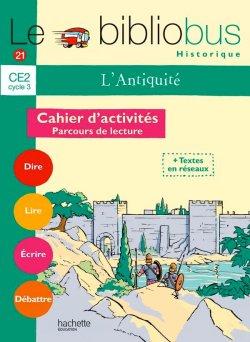 Le Bibliobus N° 21 CE2 - L'Antiquité - Cahier d'activités - Ed.2007