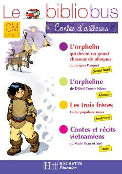 Le Bibliobus N° 24 CM - Contes d'ailleurs - Cahier d'activités - Ed.2007