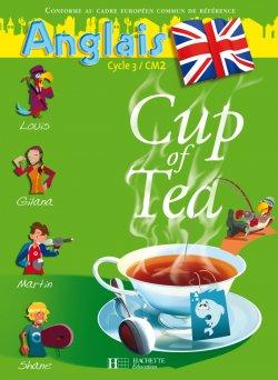 Cup of Tea Anglais CM2 - Livre de l'élève - Ed.2008