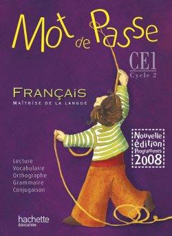 Mot de Passe Français CE1 - Livre de l'élève - Ed.2009