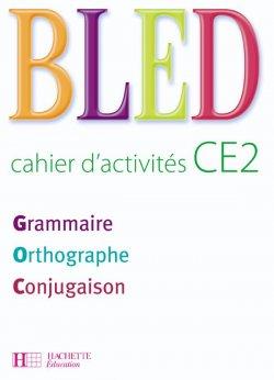 Bled CE2 - Cahier d'activités - Ed.2008