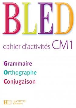 Bled CM1 - Cahier d'activités - Ed.2008