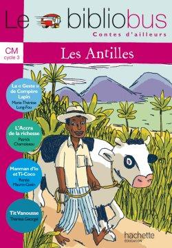 Le Bibliobus N° 27 CM - Contes des Antilles - Livre de l'élève - Ed.2008