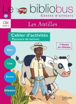 Le Bibliobus N° 27 CM - Contes des Antilles - Cahier d'activités - Ed.2008