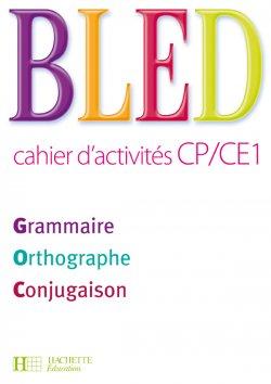 BLED CP/CE1 - Cahier d'activités - Ed.2009