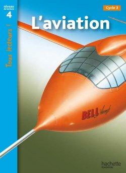 L'aviation Niveau 4 - Tous lecteurs ! - Ed.2010