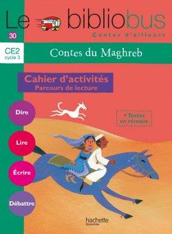 Le Bibliobus N° 30 CE2 - Contes du Maghreb - Cahier élève - Ed.2010