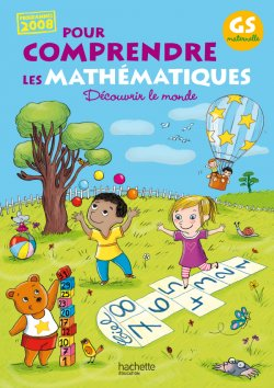 Pour comprendre les mathématiques Grande Section - Fichier de l'élève - Ed.2011