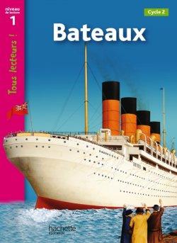 Bateaux Niveau 1 - Tous lecteurs ! - Ed.2011