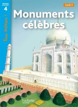 Monuments célèbres Niveau 4 - Tous lecteurs ! - Livre élève - Ed. 2012