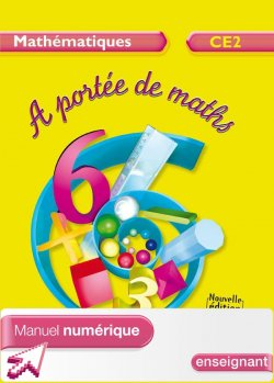A portée de maths - Mathématiques CE2 - Manuel numérique version enseignant - Ed.2009