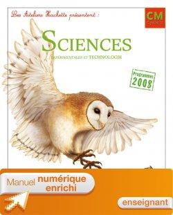 Les Ateliers Hachette Sciences exp et Technologie CM Ed 2011 - Manuel numérique enrichi enseignant